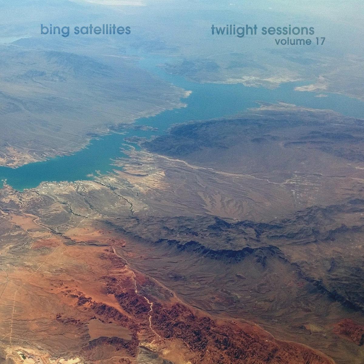 Bing Satellites: Twilight Sessions 17