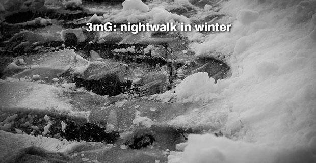 3mG 008: Night Walk in Winter