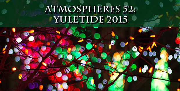 Atmospheres 52: Yuletide 2015